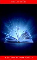8 Classic Russian Novels You Should Read - Fyodor Dostoevsky,Leo Tolstoy,Nikolai Gogol,Ivan Goncharov,Maxim Gorky