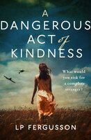A Dangerous Act of Kindness - LP Fergusson