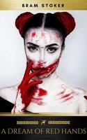 A Dream of Red Hands - Bram Stoker, Golden Deer Classics