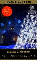 A Kidnapped Santa Claus - L Frank Baum, Golden Deer Classics