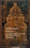 An Abridgment of the Architecture of Vitruvius - Vitruvius Pollio