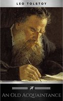 An Old Acquaintance - Leo Tolstoy