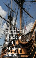 Ancient and Modern Ships - Sir George Charles Vincent Holmes