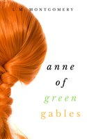 Anne of Green Gables (Collection) - L.M. Montgomery