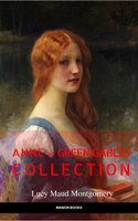 Anne of Green Gables Collection: Anne of Green Gables, Anne of the Island, and More Anne Shirley Books (EverGreen Classics) - Lucy Maud Montgomery, Manor Books