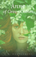 Anne:The Green Gables complete Collection - Lucy Maud Montgomery