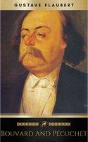 Bouvard and Pécuchet - Gustave Flaubert