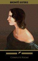 Brontë Sisters: Complete Poems (Golden Deer Classics) - Charlotte Brontë, Emily Brontë, Anne Brontë, Golden Deer Classics