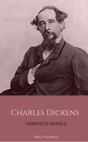 Charles Dickens: The Complete Novels (Holly Classics) - Charles Dickens, Holly Classics