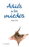 Adiós a los miedos - Helen Flix