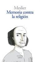 Memoria contra la religión - Jean Meslier
