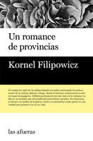 Un romance de provincias - Kornel Filipowicz