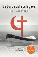 La barca del portugués (Tomo I) - Jose Luis Mozo