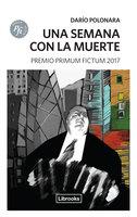 Una semana con la muerte - Darío Polonara