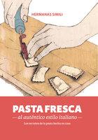 Pasta fresca al auténtico estilo italiano - Hermanas Simili
