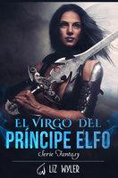 El Virgo del Príncipe Elfo - Liz Wyler