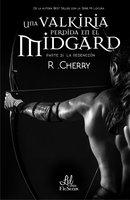 Una valkiria perdida en el Midgard: La redención - R. Cherry