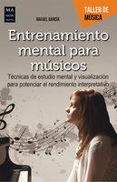 Entrenamiento mental para músicos - Rafael García