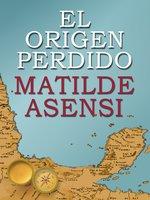 El origen perdido - Matilde Asensi