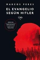 El evangelio según Hitler - Marcos Peres