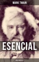 Mark Twain esencial: Obras inmortales - Mark Twain