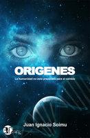 Orígenes - Juan Ignacio Soimu