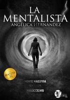 La mentalista - Angélica Hernández