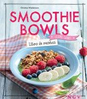 Smoothie Bowls - Libro de recetas - Christina Wiedemann