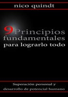 9 Principios fundamentales para lograrlo todo - Nico Quindt
