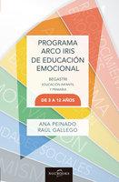 Programa Arco Iris de Educación Emocional - Raul Gallego, Ana Peinado