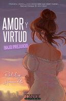Amor y virtud bajo prejuicio - Rolly Haacht