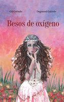 Besos de oxígeno - Gil Galindo, Deginaod Galindo