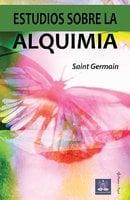 Estudios sobre la alquimia - Saint Germain