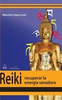 Reiki, recuperar la energía transformadora - Mauricio López Lumi