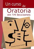 Un curso de oratoria en 14 lecciones - Gerardo Novoa Campos
