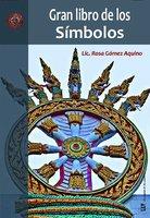 El gran libro de los símbolos - Rosa Gómez Aquino