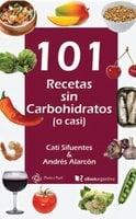 101 recetas sin carbohidratos (o casi) - Cati Sifuentes