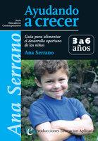 Ayudando a crecer 3 a 6 años - Ana Serrano