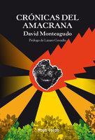 Crónicas del amacrana - David Monteagudo