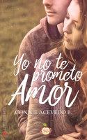 Yo no te prometo amor - Connie Acevedo B