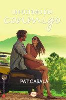 Un último día conmigo - Pat Casalà