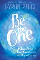 Be the One - Byron Pitts