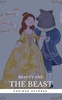 Beauty and the Beast – Two Versions - Andrew Lang,Marie Le Prince de Beaumont