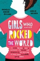 Girls Who Rocked The World - Michelle Roehm McCann, Amelie Welden