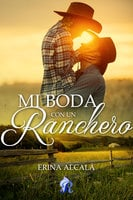 Mi boda con un ranchero - Erina Alcalá