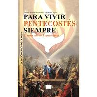 Para vivir pentecostés siempre - Monseñor Ramón Benito De La Rosa y Carpio