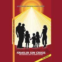 Familia sin crisis - Ramón Benito de la Rosa y Carpio