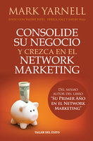 Consolide su negocio y crezca en el Network Marketing - Mark Yarnel, Valerie Bates, Derek Hall, Shelby Hall