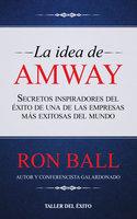 La idea de Amway - Ron Ball