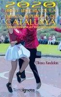 2020 Breve historia de la difunta República de Catalunya - Ultano Kindelan